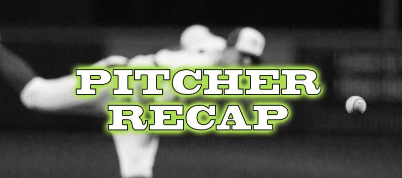 Friday (8/14) & Saturday (8/15) Pitcher Recap
