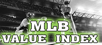 MLB Value Index – June 30